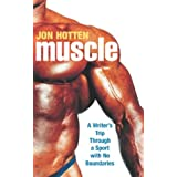 Muscle: A Writer's Trip Through a Sport With No Boundariesby Jon Hotten