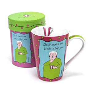 Don't Make Me Bitch-Slap You - 14-oz Humorous Coffee Mug