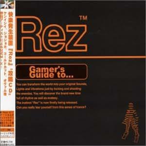 Rez Gamer's Guide to