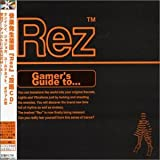 Rez Gamer's Guide toby Rez Gamer's Guide To