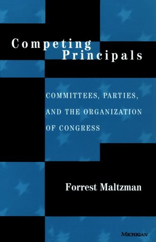Competing Principals: Committees, Parties, and the...