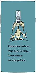 Snoogg Funny Thing Everywhere Designer Protective Back Case Cover For One Plu...