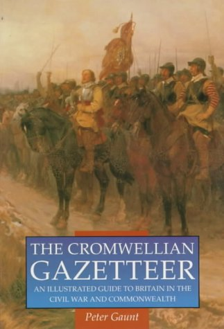 The Cromwellian Gazetteer: An Illustrated Guide to Britain in the Civil War and Commonwealth (Sutton History Paperbacks)