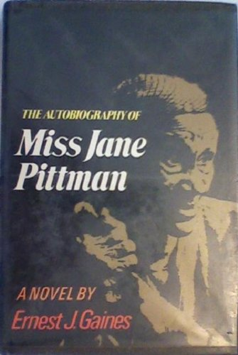 a review of ernest james novel the autobiography of miss jane pittman The autobiography of miss jane pittman by ernest j gaines the literary work a novel set in louisiana from the mid-1860s to the mid-1960s published in 1971.