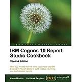 img - for [(IBM Cognos 10 Report Studio Cookbook * * )] [Author: Ahmed Lashin] [Sep-2013] book / textbook / text book