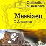 "Messiaen:l Ascensionvon ""Myung-Whun Chung"""