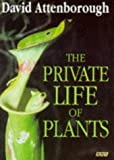 David Attenborough The Private Life of Plants: A Natural History of Plant Behaviour