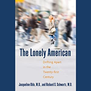 The Lonely American: Drifting Apart in the Twenty-first Century | [Jacqueline Olds]