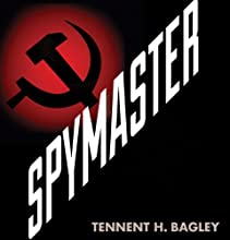 Spymaster: Startling Cold War Revelations of a Soviet KGB Chief (       UNABRIDGED) by Tennent H. Bagley Narrated by Bronson Pinchot