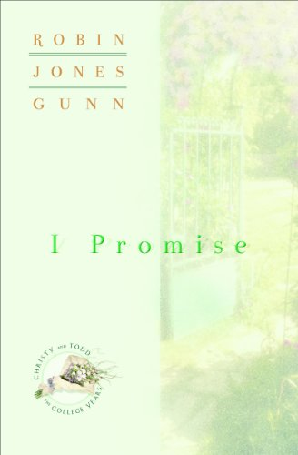 Robin Jones Gunn - I Promise (Christy and Todd: College Years Book #3)