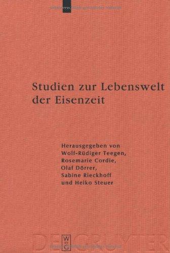 Studien zur Lebenswelt der Eisenzeit: Festschrift Fur Rosemarie Muller (Reallexikon Der Germanischen Altertumskunde - Erganzungsband): Festschrift für Rosemarie Müller