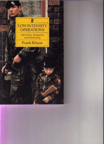 Low Intensity Operations: Subversion, Insurgency and Peacekeeping