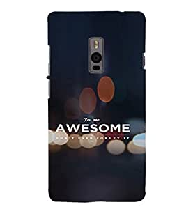 EPICCASE You're Awesome Mobile Back Case Cover For OnePlus 2 (Designer Case)