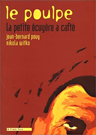 Le Poulpe - La petite ecuyere a cafté- Jean-Bernard Pouy