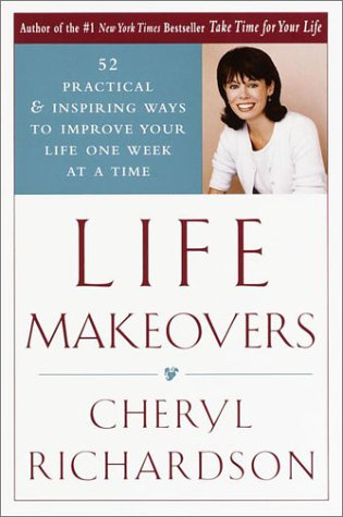 Life Makeovers, CHERYL RICHARDSON