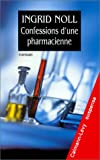 Confessions d'une pharmacienne (French Edition) (2702129447) by Noll, Ingrid