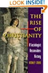 The Rise of Christianity: A Sociologi...
