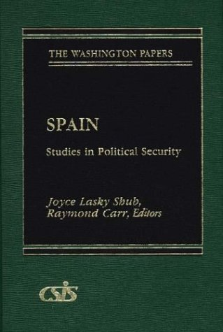 Spain: Studies in Political Security (The Washington Papers)