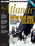 The Atlantic January/February 2011 The Rise of the New Ruling Class Sex & Porn In the Age of the Internet State of the Union
