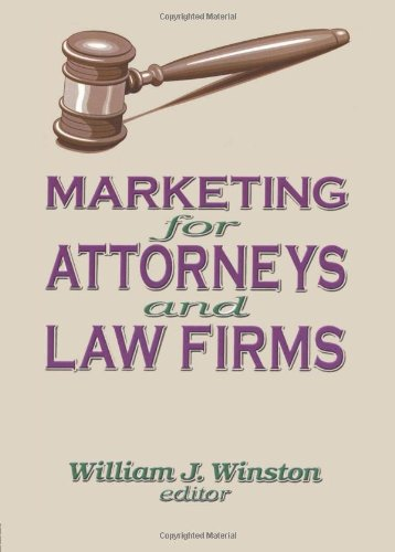 Marketing for Attorneys and Law Firms (Haworth Marketing Resources)