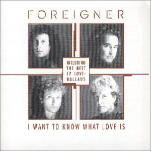 Foreigner - I WANT TO KNOW WHAT LOVE IS - Zortam Music