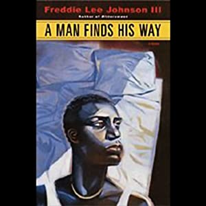 A Man Finds His Way | [Freddie Lee Johnson III]