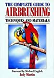 The Complete Guide to Air Brushing (0500276102) by Martin, Judy