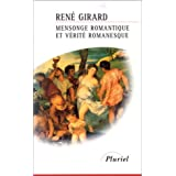 Mensonge romantique et v�rit� romanesquepar Ren� Girard