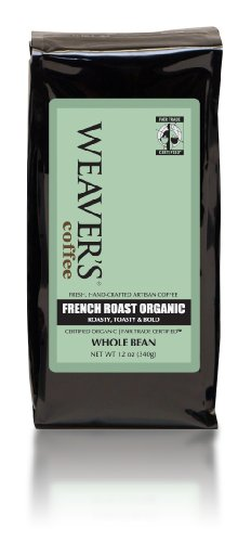 Weaver'S Coffee & Tea Organic Whole Bean - French Roast - 12 Oz - 2 Pk.