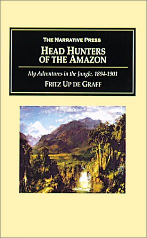 head-hunters-of-the-amazon-my-adventures-in-the-jungle-1894-1901