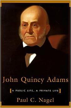 John Quincy Adams: A Public Life, a Private Life Paperback – March 5