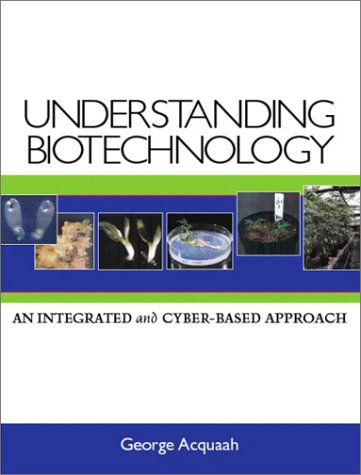 Understanding Biotechnology: An Integrated and Cyber-Based Approach