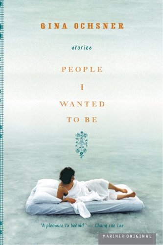 People I Wanted To Be, GINA OCHSNER