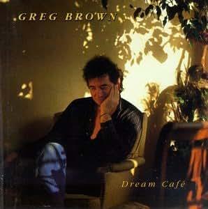 greg brown dream cafe music. Black Bedroom Furniture Sets. Home Design Ideas