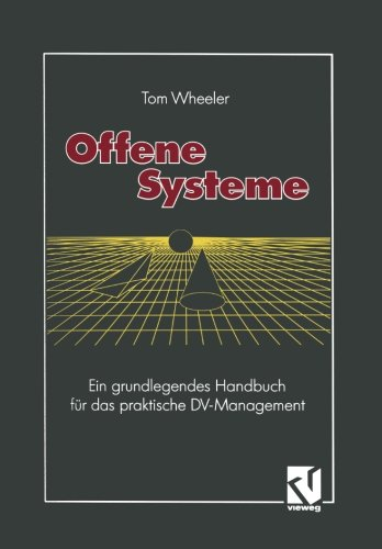 Offene Systeme Ein grundlegendes Handbuch für das praktische DV-Management  [Wheeler, Tom] (Tapa Blanda)