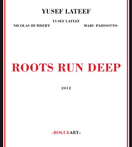 Yusef Lateef-Roots Run Deep-2012-SNOOK Download