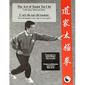 The Art of Taoist Tai Chi: Cultivating Mind and Body: John ...