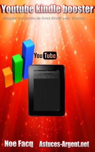 Couverture du livre Décuplez vos ventes de livres kindle avec Youtube: Youtube kindle booster