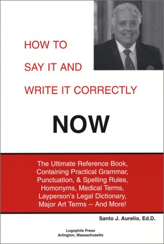 How to Say It and Write It Correctly NOW