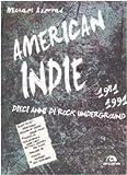 America indie 1981-1991. Dieci anni di rock underground (8862311176) by Michael Azerrad