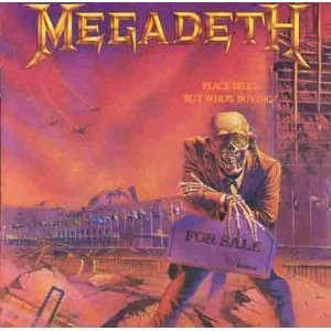 Peace Sells: But Who's Buying? by Megadeth