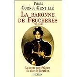 La Baronne de Feuchères : la mort mystérieuse du duc de Bourbon
