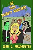 OH! Those Naughty Monsters!--A Humorous, Hot-Blooded History of SEX in Horror and Science Fiction