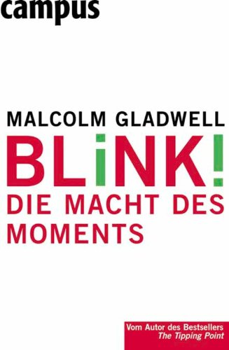 Malcolm Gladwell - Blink!: Die Macht des Moments