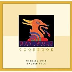 Bay Wolf Restaurant Cookbook