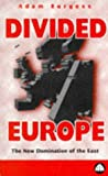 img - for Divided Europe: The New Domination of the East book / textbook / text book