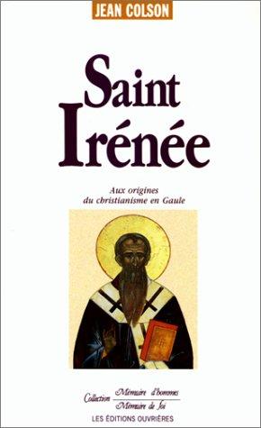 Saint Irénée : Aux origines du christianisme en Gaule