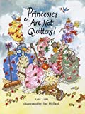 img - for Princesses are Not Quitters book / textbook / text book