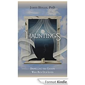 Hauntings: Dispelling the Ghosts Who Run Our Lives (English Edition)