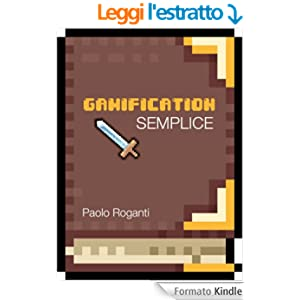 Gamification Semplice: Game design applicato in contesti non ludici